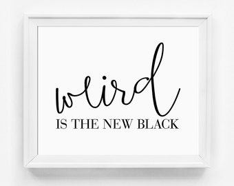 Weird is the New Black, Be Yourself Print, Inspirational Art Print, Typographic Art, Minimalist Typography, Fun Office Decor