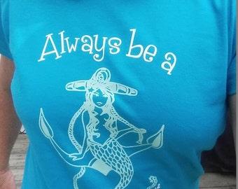 Always Be A Mermaid Ladies Round Neck Tee shirt - Shelling Life® - Beachwear - Ladies Wear - Free Shipping US