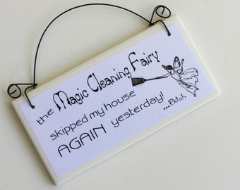 The Magic Cleaning Fairy a Funny Housecleaning Sign on Tile