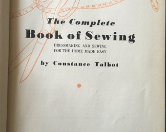 REDUCED  BWB sewing craft BOOK    The Complete Book of Sewing  Talbot  1943 vintage