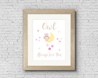 INSTANT DOWNLOAD - Owl Nursery Print - Owl Always Love You, Owl Print, Nursery Print, Heart Print, Baby Girl Print, Girl Nursery Print