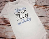 Mommy will you Marry my Daddy Embroidered bodysuit or Shirt- Wedding Proposal Shirt-  Wedding announcement- Engagement Proposal shirt