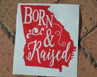 Born and Raised Georgia Car Decal - Vinyl Car Decal - State Outline - Country Strong