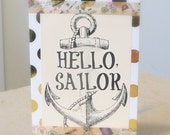 Hello Sailor Greeting Card, Nautical Card, Anchor Greeting Card, All Occasion Card, Your Choice Metallic Gold or Ivory Card