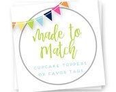 Made to Match Favor Tags, Made to Match Cupcake Toppers, 2 or 3 inch tags