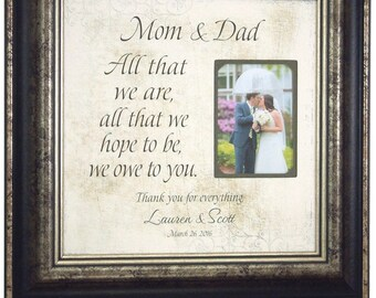 Wedding Gifts Parents, Bride, Groom, ALL THAT WE, Sign, Frame, Father of The Bride, Mother of The Bride, Reception Shower, 16 X 16