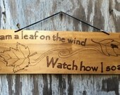 I Am a Leaf on the Wind, Watch How I Soar- handmade plaque