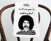 Flour Sack Towel Lionel Richie, Hello, is it me you're cooking for?