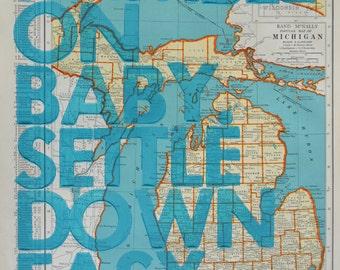 Michigan Letterpress / Ramble On Baby. Settle Down Easy. / Letterpress Print on Antique Atlas Page
