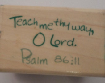 Stampabilities Teach Me Thy Way O' Lord Psalm 86:11 Wooden Rubber Stamp