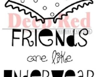 Deep Red Rubber Cling Stamp Friends are Like Underwear Always Near