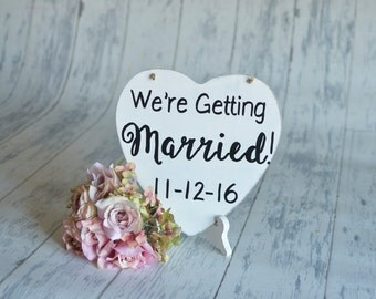 Wedding Signs/Photography Prop/ Save the Date- We're Getting Married!-Your Choice of Colors- Ships Quickly