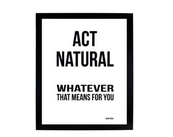 Act Natural - whatever that means for you - Aesop Rock Digital Print