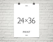 Any Print in 24 x 36  - Choose Any print to be printed as a 24 x 36 size