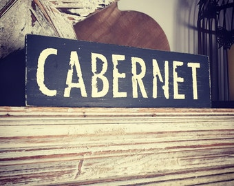 Handmade Wooden Sign - CABERNET - Rustic, Vintage, Shabby Chic, Wine, Alcohol, Fizz