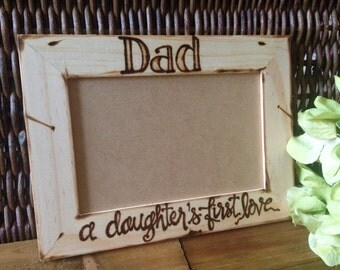 "Custom Rustic Wood Pic Frame for Dad # ""A Daughter's First Love"" holds 4x6 photo - Fathers Day - Father & Daughter Dance - New Dad baby girl"