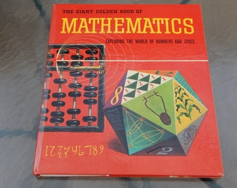 The Giant Golden Book Of Mathematics, Exploring The World Of Numbers and Space, 1962