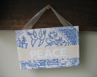 "Blue Willow Sign ""PEACE"" 6""x4"""