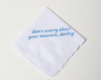 Wedding Handkerchief Don't Worry About Your Mascara Darling Something Blue Bridal Hanky