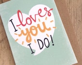 I Loves You I Do! Welshisms  Valentines Day card. Welsh Slang. Wales. Cymru. South Wales Welsh. Swansea Greetings Card. Welsh Valentines Day
