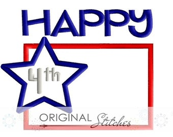 Happy 4th of July Applique and Embroidery Saying Design File 4x4 5x7 6x10
