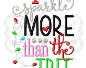 I sparkle more than the tree -  Christmas Shirt - Girl's Holiday Shirt Design - Christmas Applique Shirt
