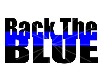 Back the Blue - SVG - DXF - Police Decal - Police Support - Police Design - Blue Support - Back the Blue SVG - Support the Blue - Blue