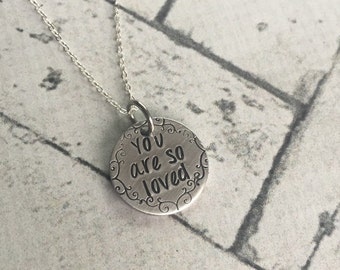 Hand Stamped, You Are So Loved Brushed Silver Finish Necklace