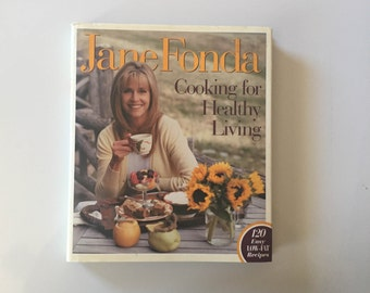 Cooking for Healthy Living by Jane Fonda (1996, Hardcover)