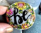 be / be still / painted rocks / painted stones / altar art / tiny paintings / words on stone / boho art / hippie / beach art / cape cod