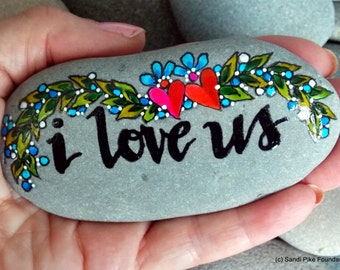 I love us / painted stones / painted rocks / paperweights / anniversary gifts / valentines / words in stone / gifts for her / gifts for him