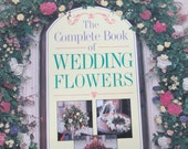 The Complete Book Of Wedding Flowers flower arranging  used book 96 pages DIY 1993