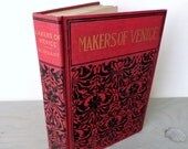 Antique Historical Novel - The Makers Of Venice by Mrs. Oliphant - 1899 - Historical Fiction - Illustrated