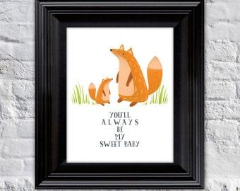 Nursery Decor, Baby Room, Kids Room Art Print - 8x10 - you'll always be my sweet baby - fox // baby shower gift