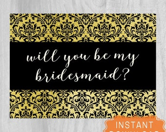 Bridesmaid Proposal Wedding Printable Will You Be My Matron of Honor Maid of Honor Card Invite Black Gold 5x7 INSTANT DOWNLOAD Digital File