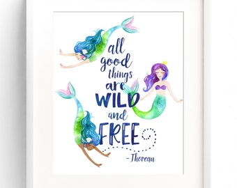 Mermaid Decor Nursery Wall Art Mermaid Print Quote - 8x10 11x14 12x16 - Watercolour - Girl - All Good Things are Wild and Free - Blue Font