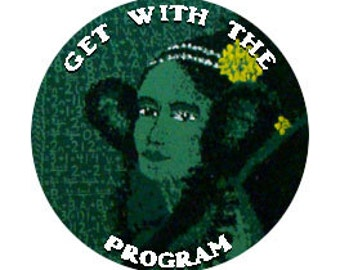 Get With The Program - Ada Lovelace Button - Women's History - Computer Science - STEM