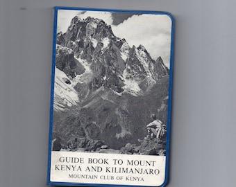 Vintage Guide Book to Mount Kenya and Kilimanjaro Mountain Club of Kenya Nairobi 1971 w/Pictures, Descriptions, Maps, Advertising Blocks Etc