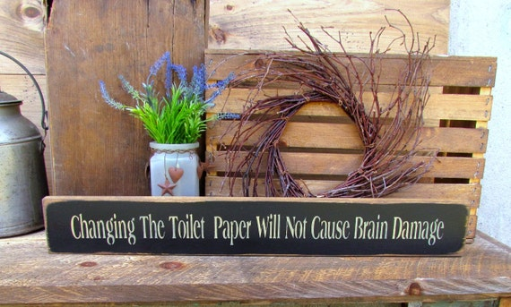 Bathroom Decor, Funny Wooden Sign, Gift for Mom, Bathroom Sign, Humorous Bath Sign, Wood Sign Saying, Changing the toilet paper quote