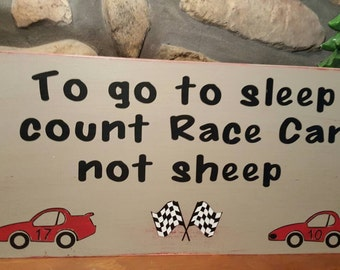 To go to sleep I count RACE Cars not SHEEP Nursery Signs,  Little Boy, Baby Shower Gift Love to Race