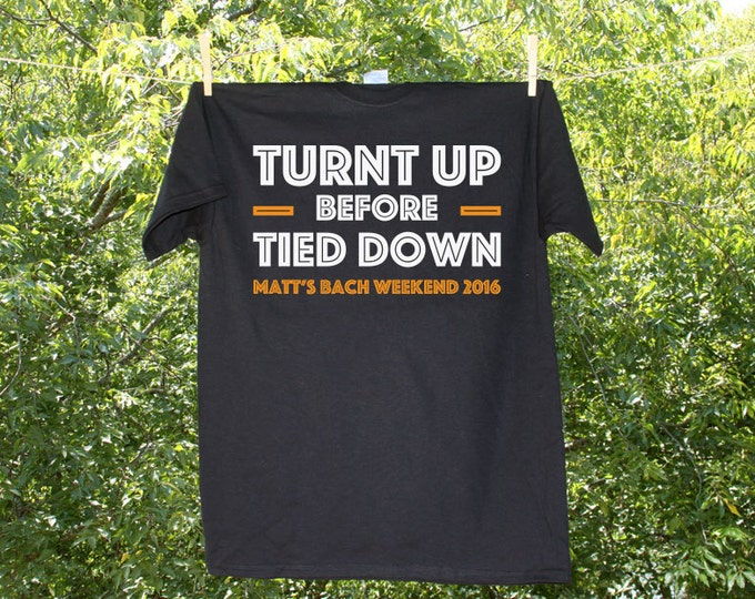 Turnt Up Before Tied Down Bachelor Party Shirt (orange print)- AH