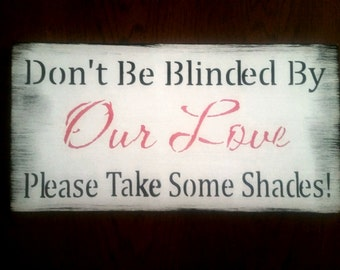 don't be blinded by our love please take some shades/red black white wedding/sunglasses sign/basket/Wood sign/Photo prop
