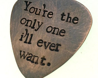 Hand Stamped Copper Guitar Pick - You're the only one I'll ever want - Bryan Adams - Customizable Pick