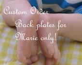 Custom order back plates for Marie ONLY!