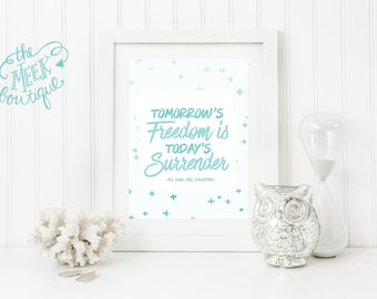 INSTANT DOWNLOAD, Tomorrow's Freedom is Today's Surrender, Printable, No. 676