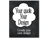 Create Your Own Print - Custom Quote - Custom Song - Custom Design - Custom Listing - Personalized quote - home wall decor - customizable