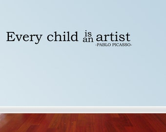 Wall Decal Quote Every Child Is An Artist Vinyl Wall Decal Graphic (JR958)