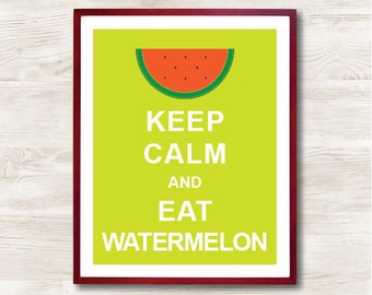 Keep Calm and Eat Watermelon - Instant Download, Typographic Print, Inspirational Quote, Keep Calm Poster, Animal Art Print, Kitchen Decor