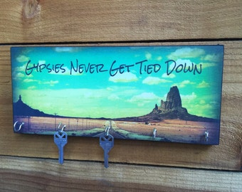 "Key Holder ""Gypsies Never Get Tied Down"" Key or Jewelry Holder & Wood Mounted Wall Art. Gypsy Vagabond Wanderlust Free Spirit. CUSTOMIZE!"