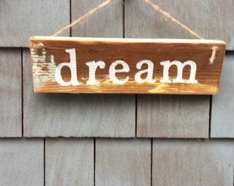 Dream Rustic sign